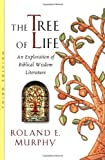 Murphy, Roland E.: The Tree of Life: An Exploration of Biblical Wisdom Literature