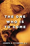 Fitzmyer, Joseph A.: The One Who Is to Come