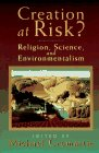 Creation at Risk?: Religion, Science, and…