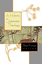 A History of Japanese Theology by Yasuo…