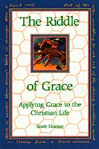 The Riddle of Grace: Applying Grace to the…