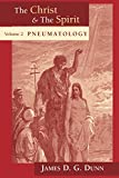 Dunn, James D.: The Christ and the Spirit: Pneumatiology