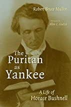 The Puritan as Yankee: A Life of Horace…