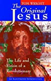 Wright, N. T.: The Original Jesus: The Life and Vision of a Revolutionary