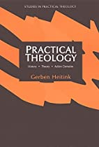 Practical Theology: History, Theory, Action…