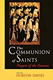 Davies, Horton: The Communion of Saints: Prayers of the Famous