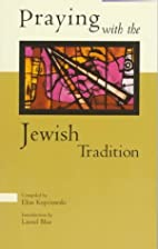 Praying With the Jewish Tradition by Elias…