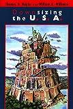 Thomas H. Naylor: Downsizing the U. S. A. (United States)