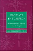 Faces of the Church: Meditations on a…