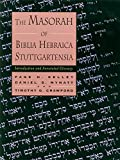 Kelley, Page H.: The Masorah of Biblia Hebraica Stuttgartensia: Introduction and Annotated Glossary