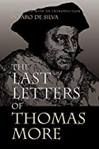 The Last Letters of Thomas More by Sir&hellip;