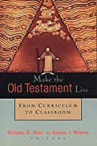 Make the Old Testament Live: From Curriculum…