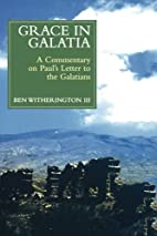 Grace in Galatia: A Commentary on Paul's…