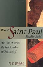 What Saint Paul Really Said: Was Paul of…