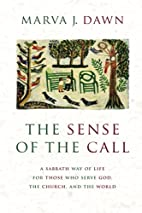 The Sense of the Call: A Sabbath Way of Life…
