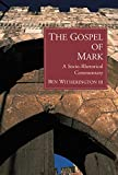 Witherington, Ben: The Gospel of Mark: A Socio-Rhetorical Commentary