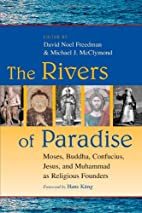 The Rivers of Paradise: Moses, Buddha,…