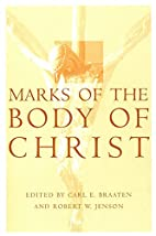 Marks of the Body of Christ by Carl E.…