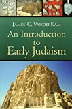 Vanderkam, James C.: An Introduction to Early Judaism
