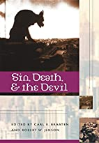 Sin, Death, and the Devil by Carl E. Braaten