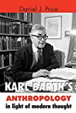 Price, Daniel J.: Karl Barth's Anthropology in Light of Modern Thought