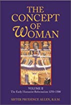 The Concept of Woman: The Early Humanist…