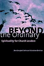 Beyond the Ordinary: Spirituality for Church…