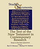 Ehrman, Bart D.: The Text of the New Testament in Contemporary Research: Essayson the Status Quaestionis