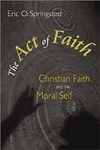 The Act of Faith: Christian Faith and the…