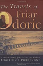 The Travels of Friar Odoric: 14th Century…
