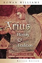 Arius : heresy and tradition by Rowan…