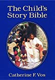 Vos, Cathrine F.: The Child's Story Bible