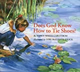 Carlstrom, Nancy White: Does God Know How to Tie Shoes