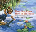 Does God Know How to Tie Shoes? by Nancy…