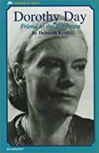 Dorothy Day: Friend to the Forgotten (Women…