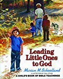 Schoolland, Marian M.: Leading Little Ones to God: A Child&#39;s Book of Bible Teachings