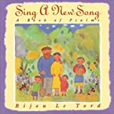 Le Tord, Bijou: Sing a New Song: A Book of Psalms