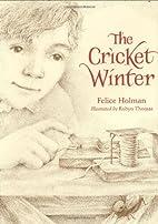 The Cricket Winter by Felice Holman