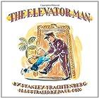 The Elevator Man by Stanley Trachtenberg