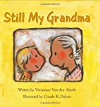 Still My Grandma by Veronique van den Abeele