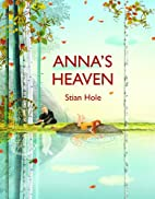 Anna's Heaven by Stian Hole