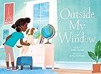 Outside My Window by Linda Ashman