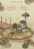The Queen of the Frogs by Davide Calì