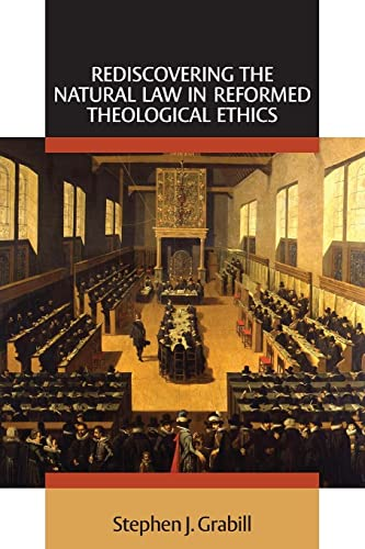 rediscovering-the-natural-law-in-reformed-theological-ethics-emory-university-studies-in-law-and-religion