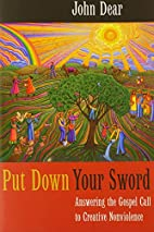 Put Down Your Sword: Answering the Gospel…