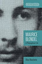 Maurice Blondel: A Philosophical Life…