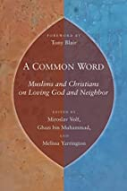 A Common Word: Muslims and Christians on…