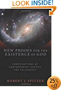 New Proofs for the Existence of God: Contributions of Contemporary Physics and Philosophy