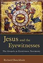 Jesus and the Eyewitnesses: The Gospels as…