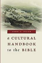 A Cultural Handbook to the Bible by John J.…